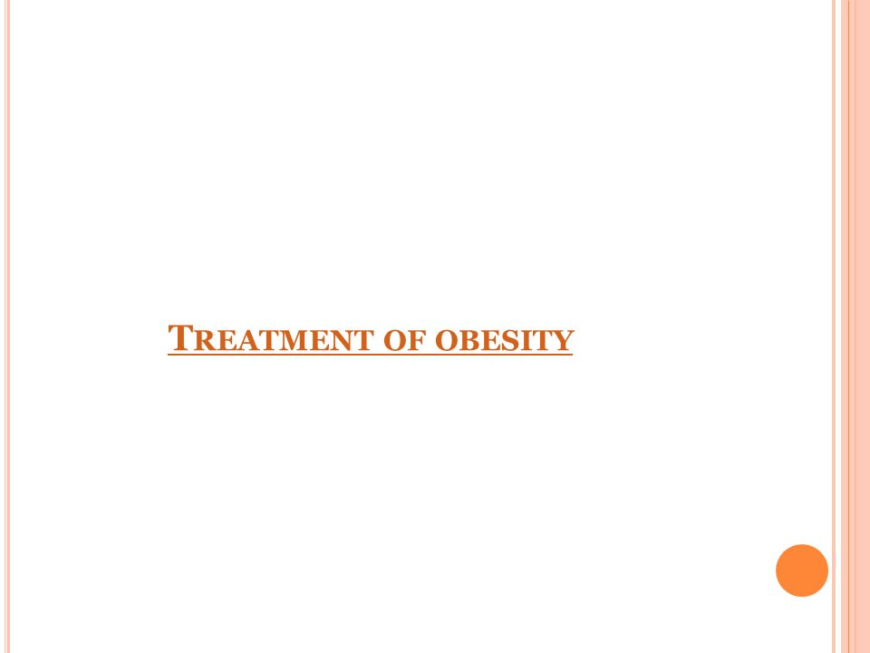 T REATMENT OF OBESITY