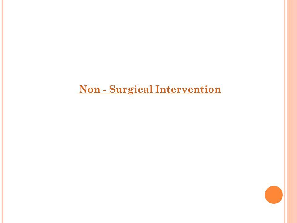 Non - Surgical Intervention