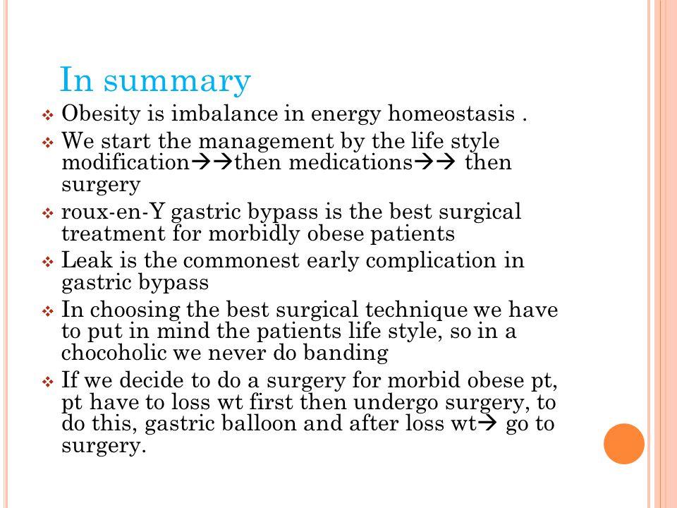 In summary  Obesity is imbalance in energy homeostasis.
