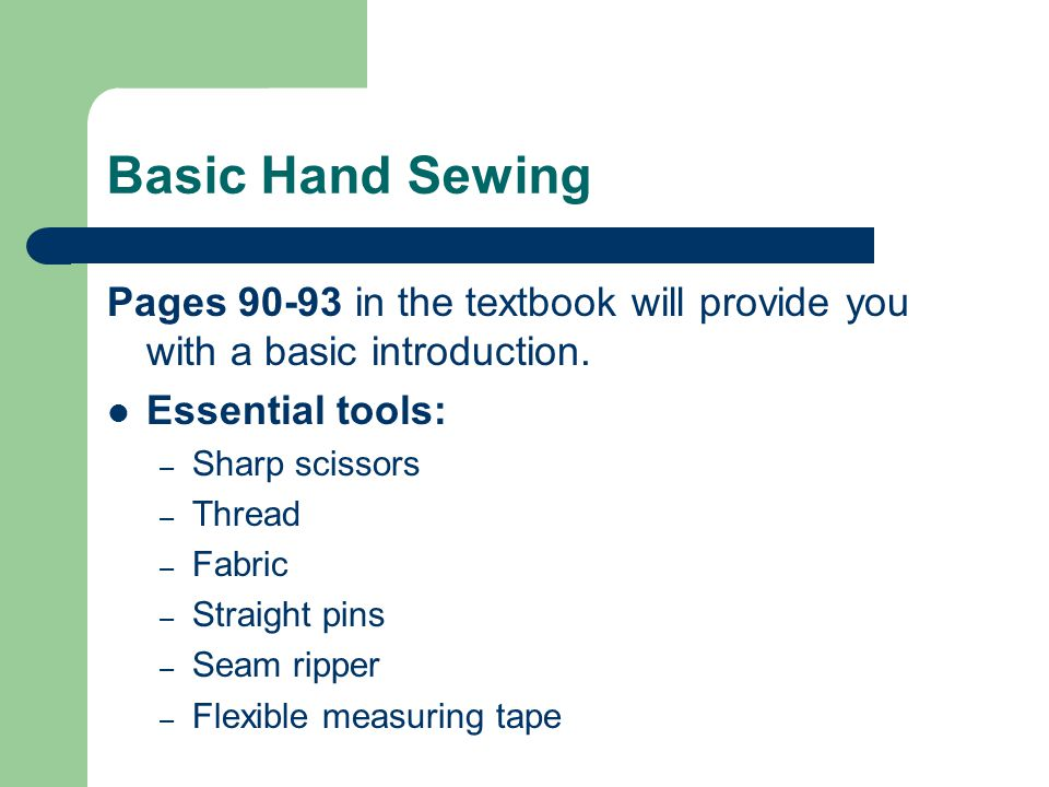 Sewing language….Terms: – Seam: a line of stitches that joins 2 or more pieces of fabric.