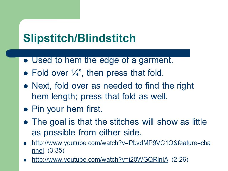 Slipstitch/Blindstitch YOU try it!.Fold the bottom of your fabric up ¼ .