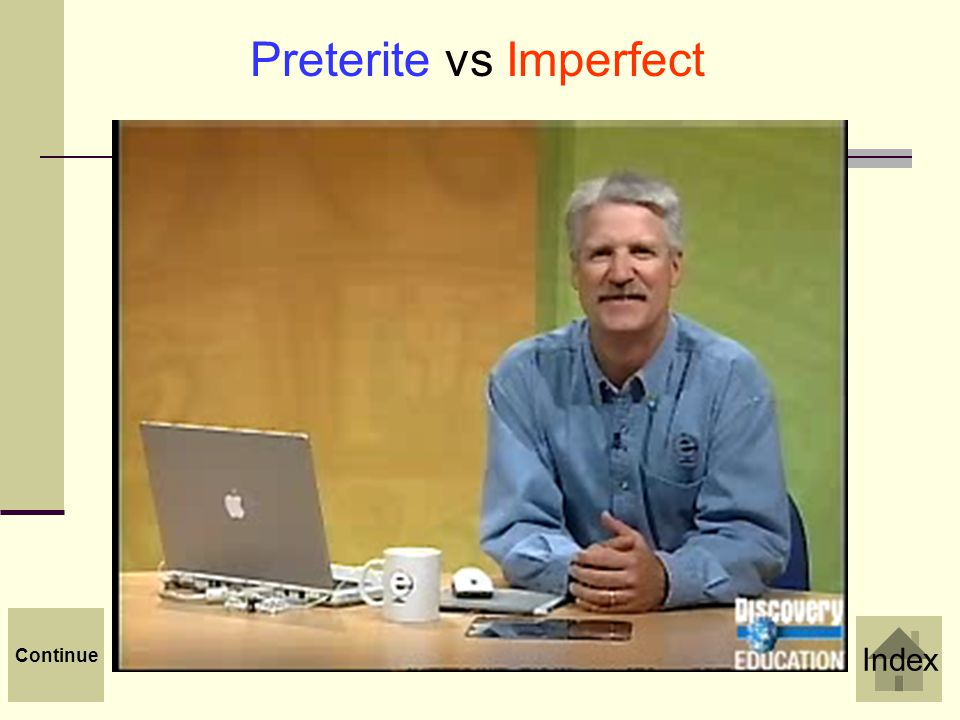 Rules for Using Preterite Imperfect One-Time, Completed action in the past Ongoing, Repeated action in the past for a specific period of time Main Action Ongoing, Repeated action in the past Was _________ing Were ________ing Used to ________ Description/Background/ Circumstantial Info.