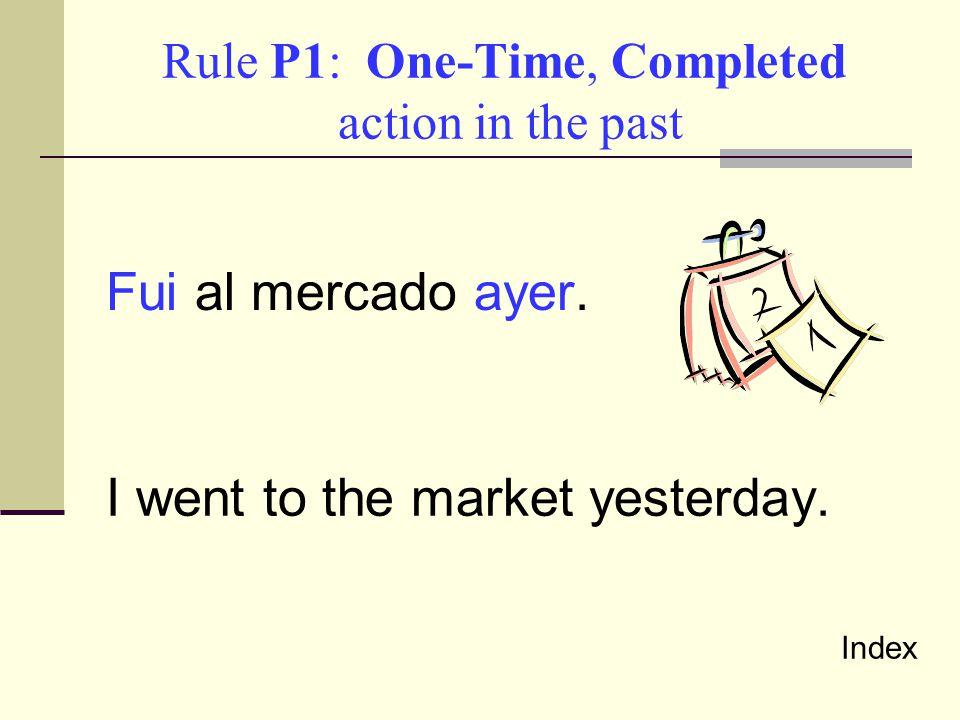 Common Words Usually Indicative of Preterite ayer anteayer anoche el _____ pasado mes la _____pasada semana de repente de pronto una vez Imperfect A menudo Muchas veces Siempre Verb + mucho Todos los _______ días Todas las _______ noches Frequentemente/con frequencia Usualmente/normalmente Generalmente/por lo general De vez en cuando Index