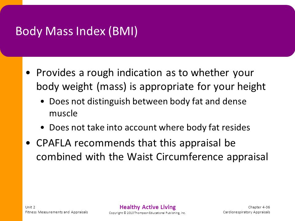 Unit 2 Fitness Measurements and Appraisals Chapter 4-36 Cardiorespiratory Appraisals Healthy Active Living Copyright © 2010 Thompson Educational Publishing, Inc.
