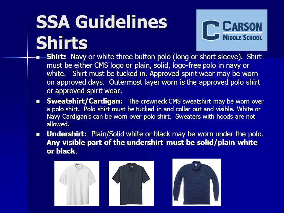 SSA Guidelines Shirts Shirt: Navy or white three button polo (long or short sleeve).