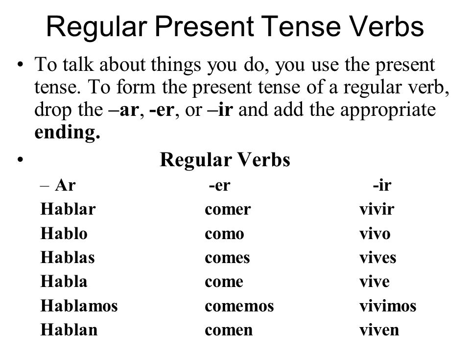 Regular Present Tense Verbs To talk about things you do, you use the present tense.