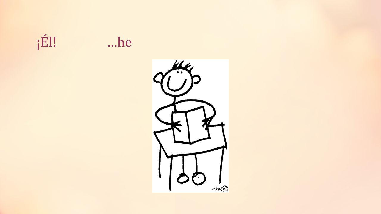 ¡Él! …he