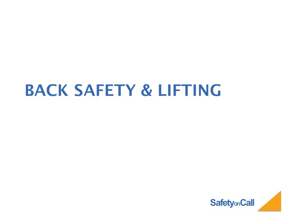 Safety on Call BACK SAFETY & LIFTING