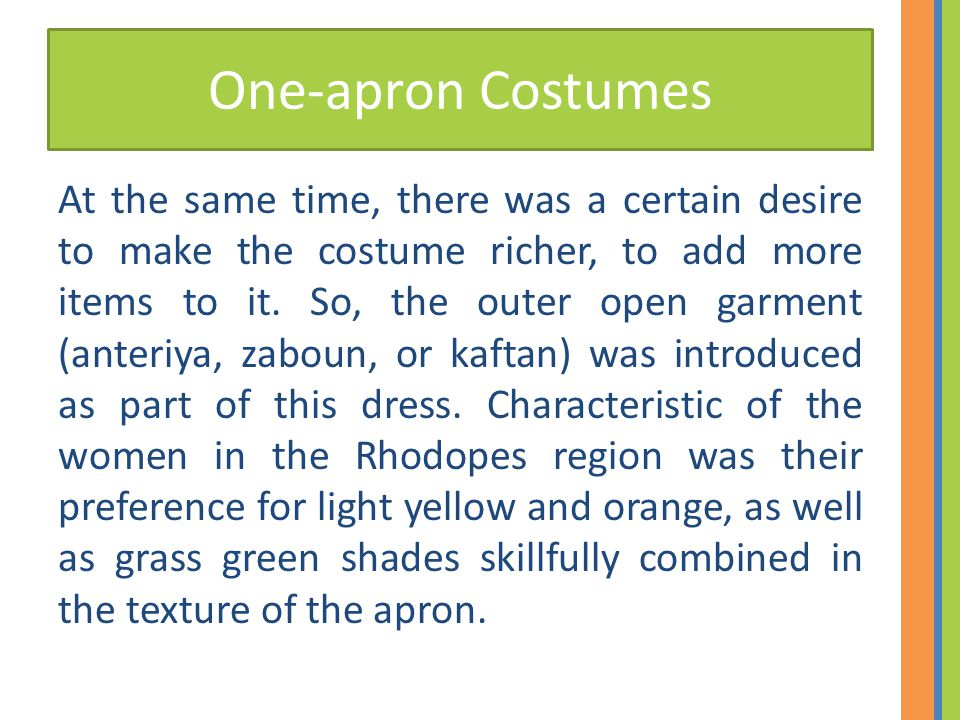 One-apron Costumes At the same time, there was a certain desire to make the costume richer, to add more items to it.