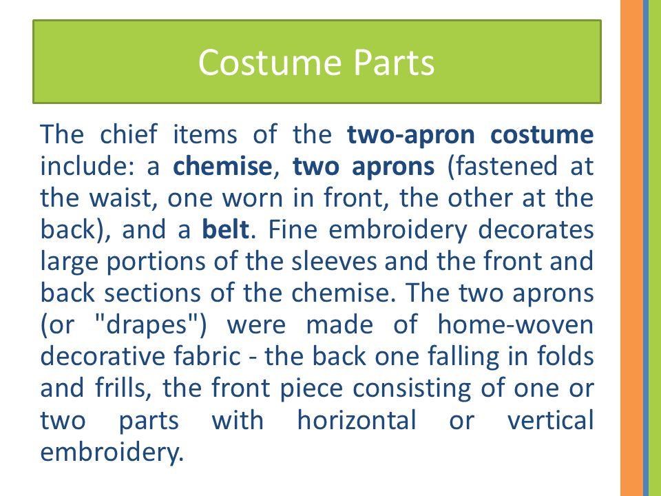 Costume Parts The back drape appeared in a number of variants (vulnenik, bruchnik, tukmenik, peshtemal, kurlyanka, zaveshka) typical of particular geographical areas.
