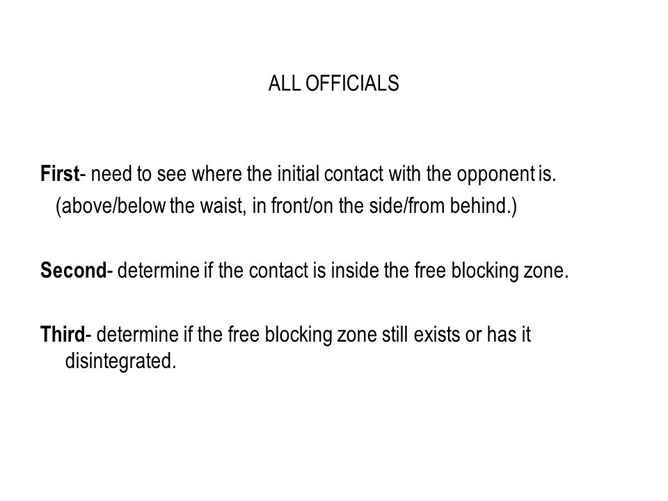 ALL OFFICIALS First - need to see where the initial contact with the opponent is.