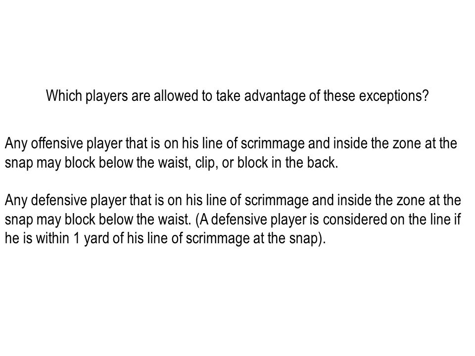 Which players are allowed to take advantage of these exceptions.