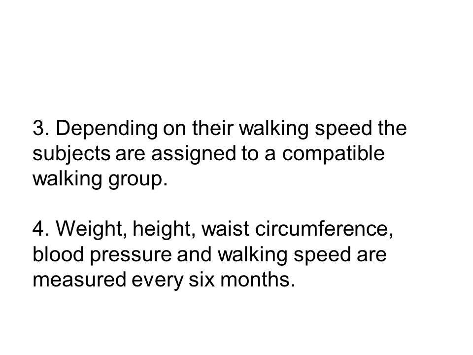 3. Depending on their walking speed the subjects are assigned to a compatible walking group.