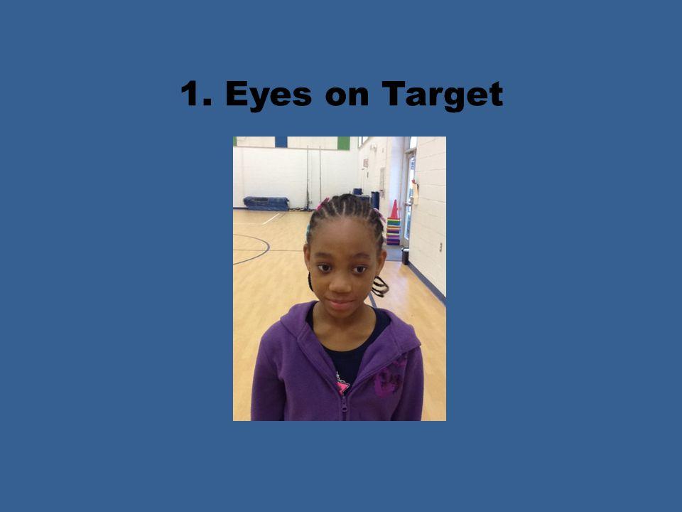 1. Eyes on Target