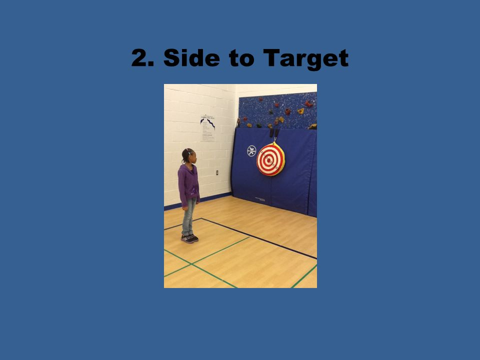 2. Side to Target
