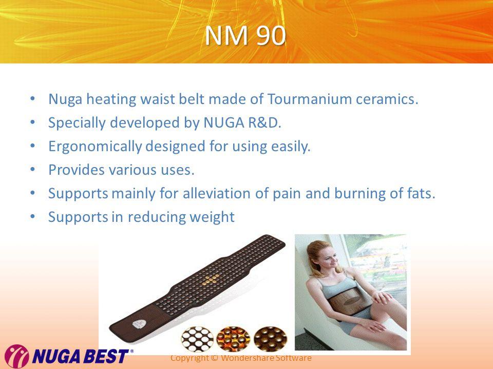 Copyright © Wondershare Software NM 90 Nuga heating waist belt made of Tourmanium ceramics.