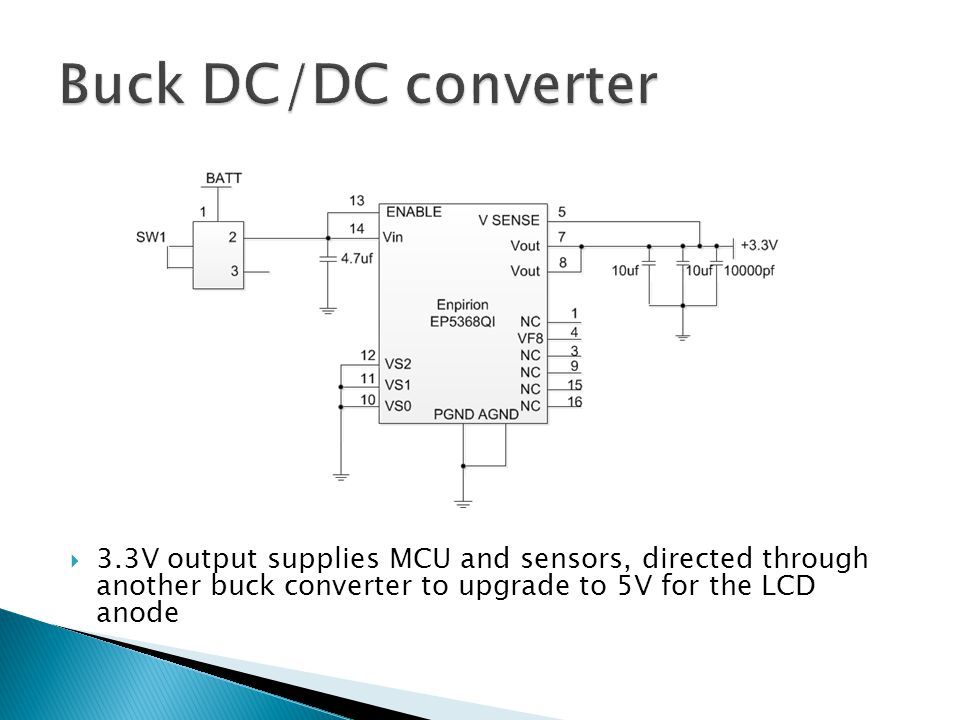  3.3V output supplies MCU and sensors, directed through another buck converter to upgrade to 5V for the LCD anode