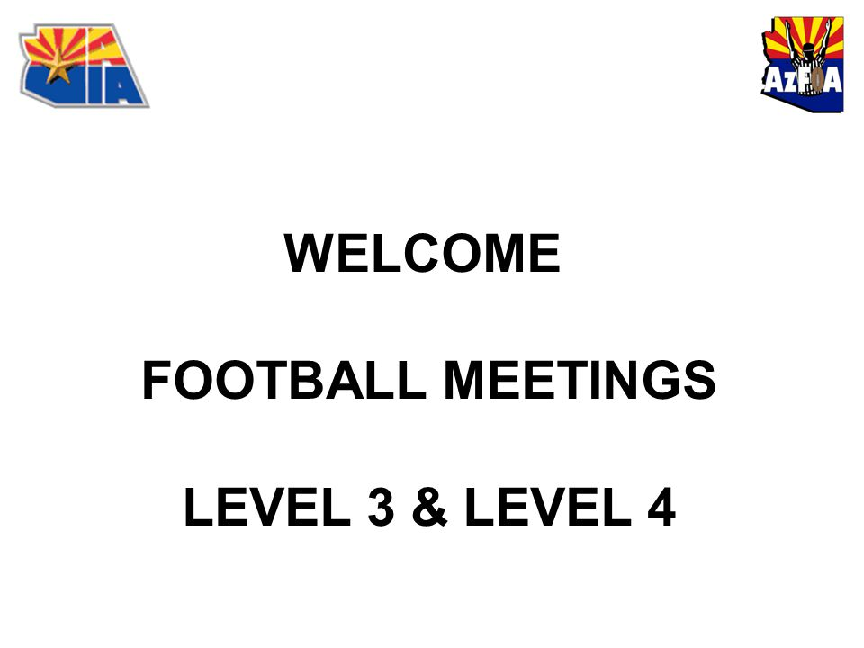 WELCOME FOOTBALL MEETINGS LEVEL 3 & LEVEL 4