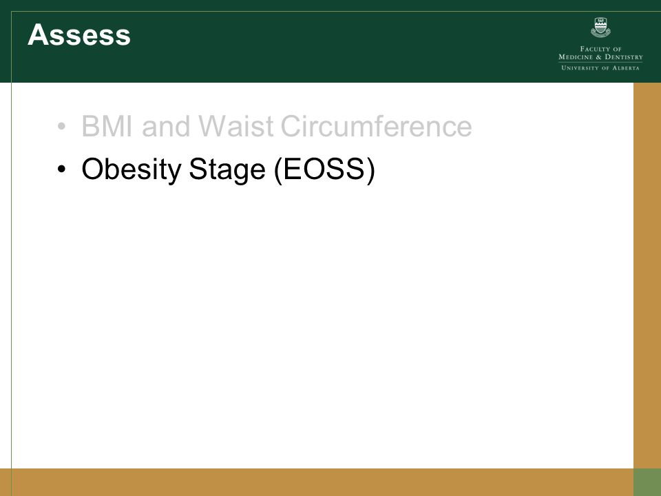 Assess BMI and Waist Circumference Obesity Stage (EOSS)