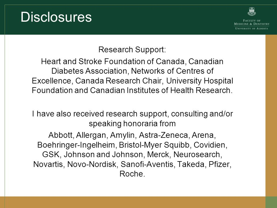 Disclosures Research Support: Heart and Stroke Foundation of Canada, Canadian Diabetes Association, Networks of Centres of Excellence, Canada Research Chair, University Hospital Foundation and Canadian Institutes of Health Research.