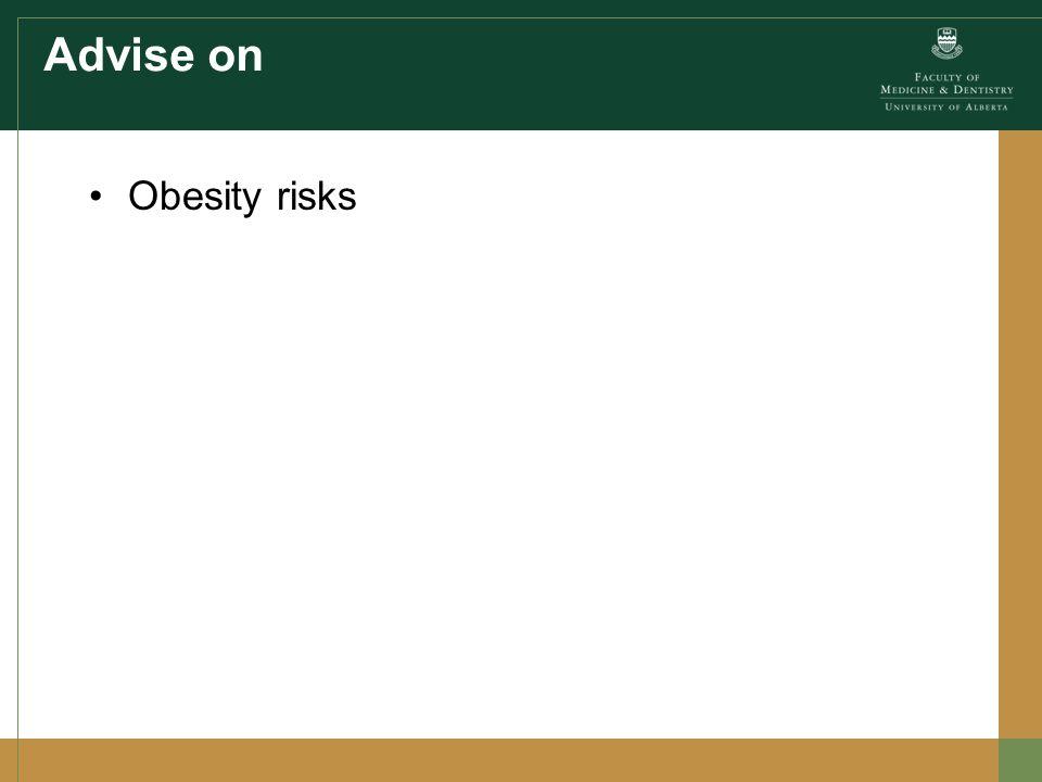Advise on Obesity risks