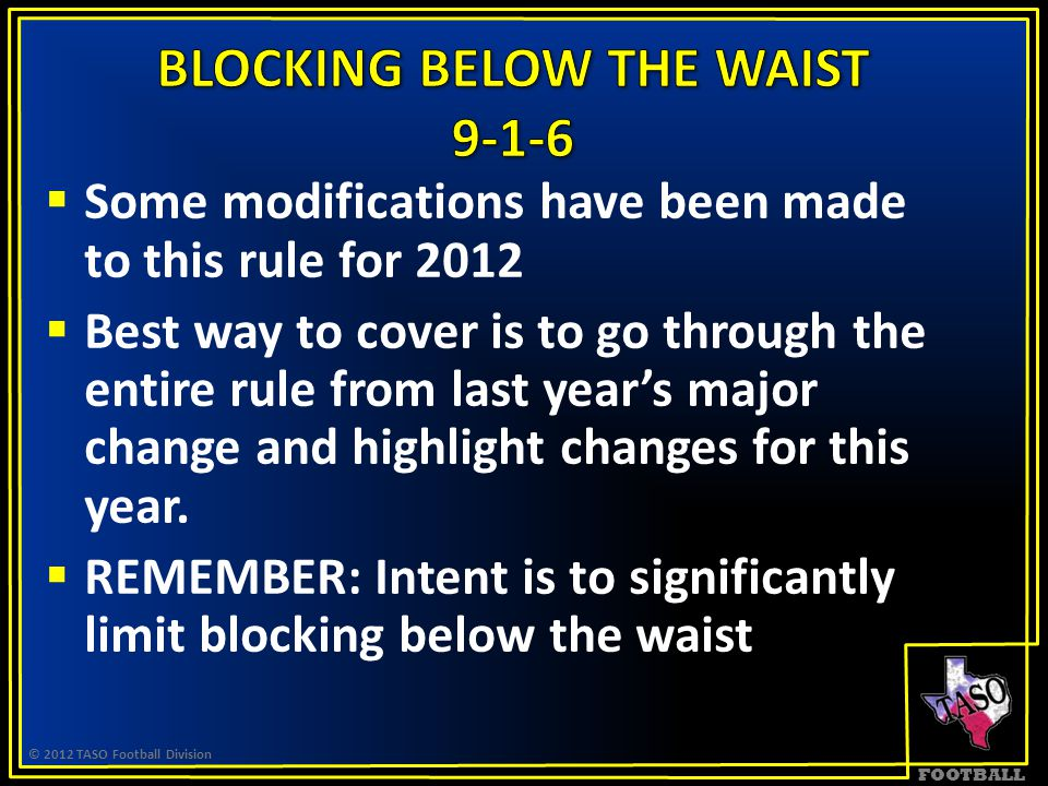 FOOTBALL  Some modifications have been made to this rule for 2012  Best way to cover is to go through the entire rule from last year's major change and highlight changes for this year.