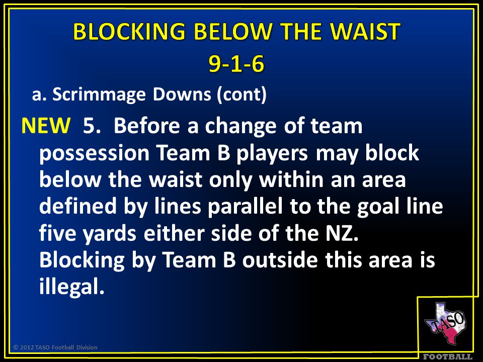 FOOTBALL a. Scrimmage Downs (cont) NEW 5.