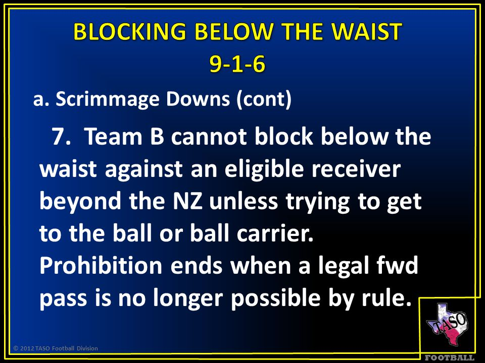 FOOTBALL a. Scrimmage Downs (cont) 7.