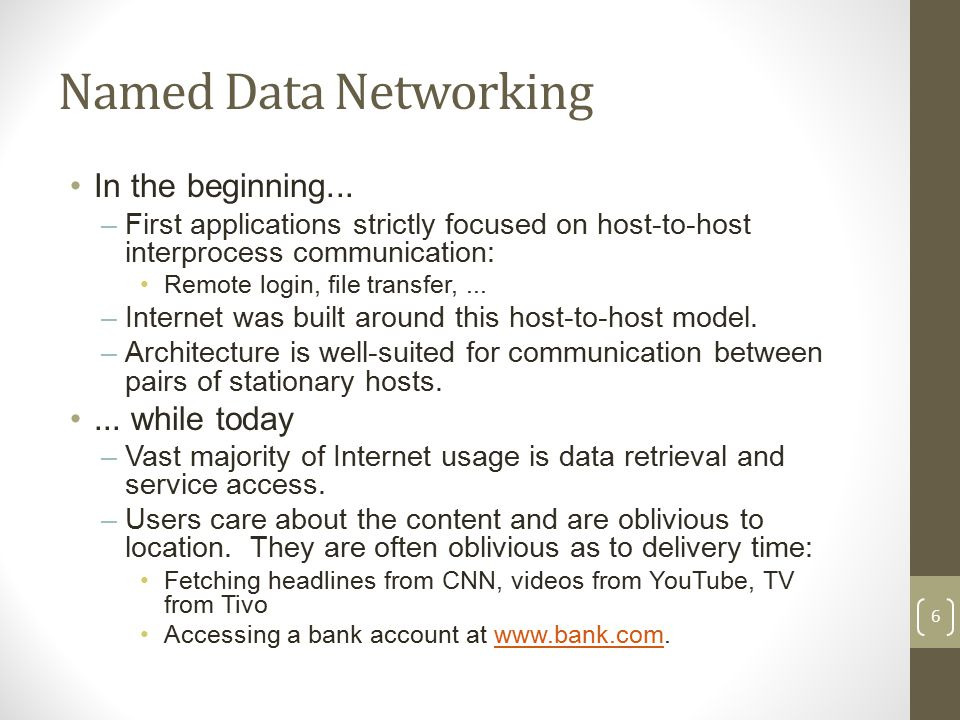 Named Data Networking In the beginning...