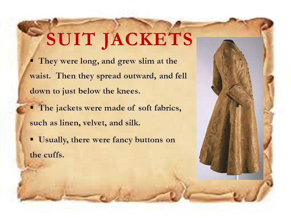 WAISTCOATS Waistcoats were tight at the waist.