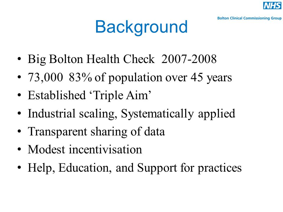 Where we looked Concentrated on 7 Health Outcome areas – CVD – Diabetes – Respiratory Disease – Mental Health – Child and Maternal Health – Cancer – Alcohol Peer CCG comparisons – Oldham, HMR, Tameside, Walsall Atlas of Variation, QOF data But mainly interrogation of Practice data – No exception reporting