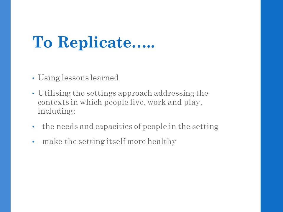 To Replicate…..
