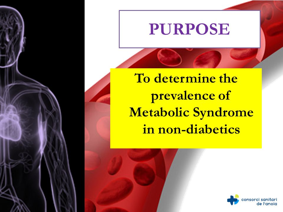 To determine the prevalence of Metabolic Syndrome in non-diabetics PURPOSE