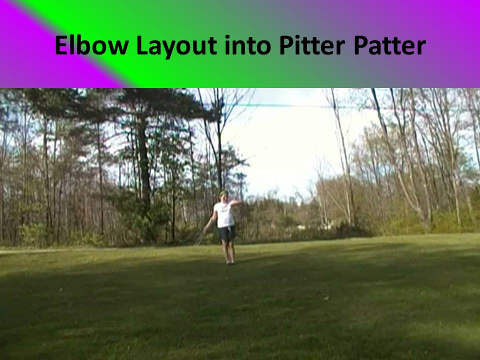 Elbow Layout into Pitter Patter