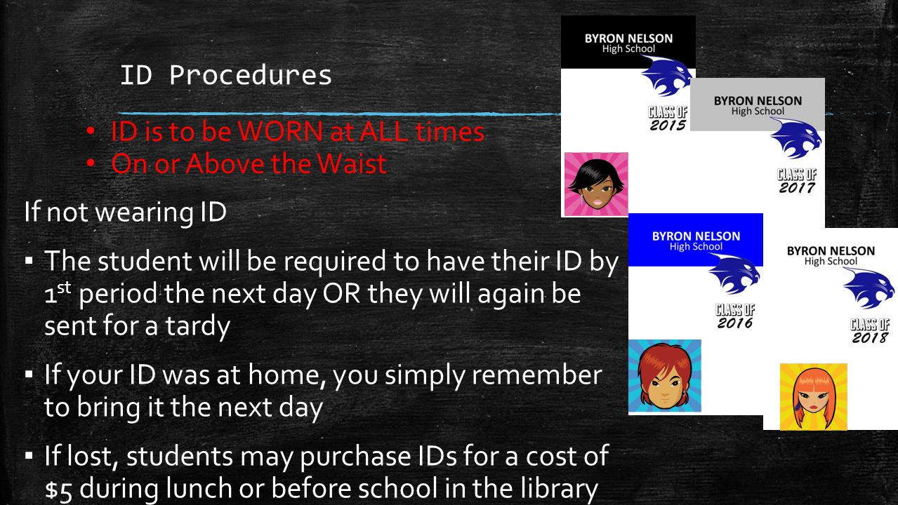 ID Procedures If not wearing ID ▪ The student will be required to have their ID by 1 st period the next day OR they will again be sent for a tardy ▪ I