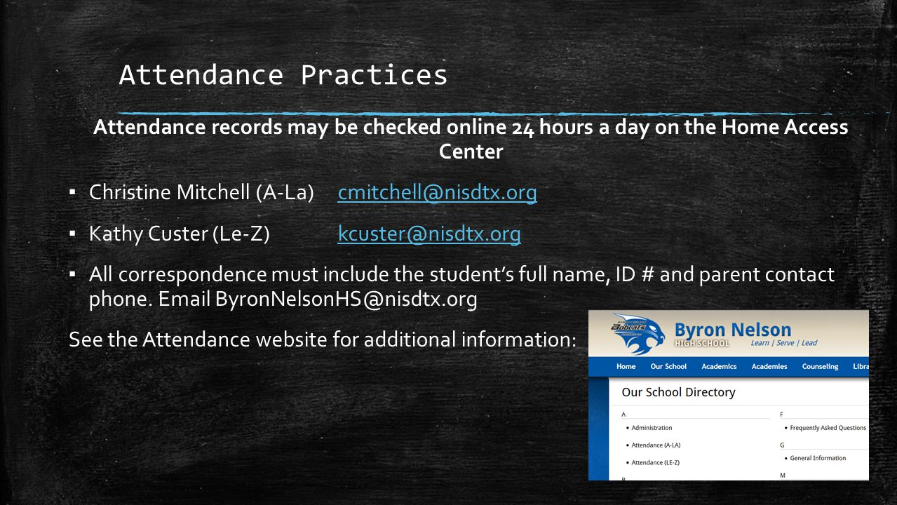 Attendance Practices Attendance records may be checked online 24 hours a day on the Home Access Center ▪ Christine Mitchell (A-La)cmitchell@nisdtx.org