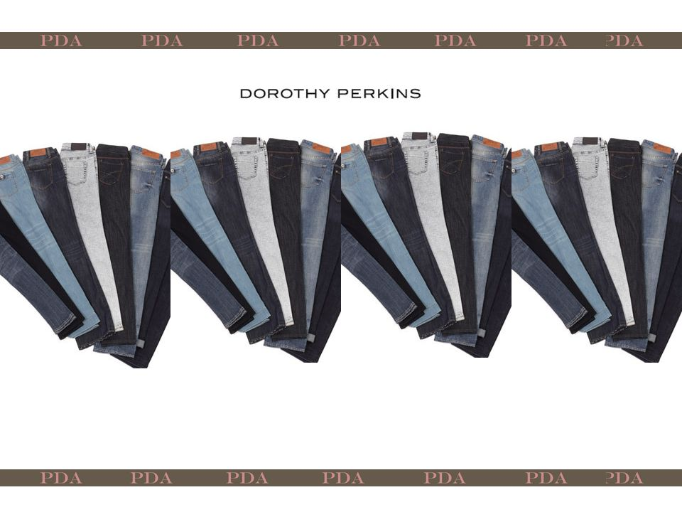 PDA Jeans-Dorothy Perkins The first affordable premium denim label PDA launches nationwide launching this week in exclusive concessions at leading Dorothy Perkins locations and online throughout the UK, PDA is planning to roll out its distribution channels in 2011.