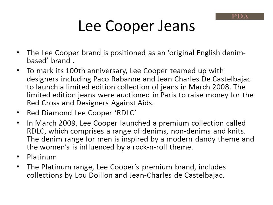 Lee Cooper Advertising and Marketing In March 2009, to mark its launch of the RDLC range, Lee Cooper teamed up with the British band Kish Mauve who starred in its print and online campaigns.