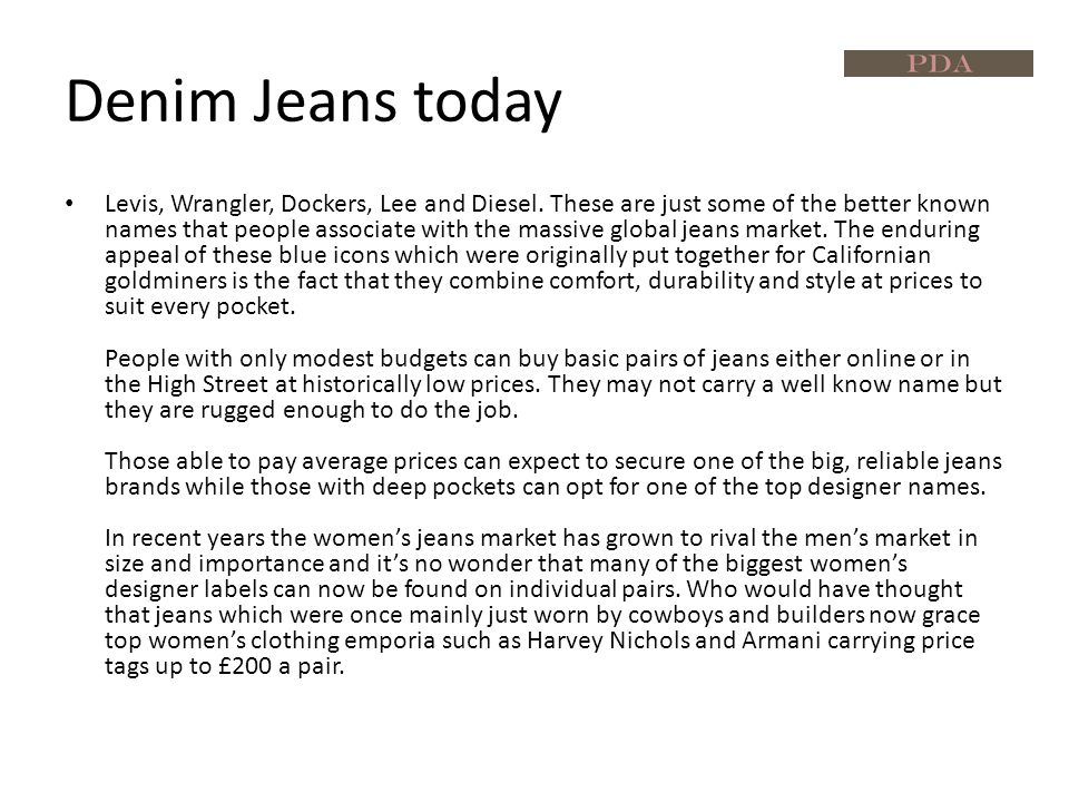Statistics on Jeans Nearly eight in ten (78%) people wear a favourite pair of jeans until they wear out.