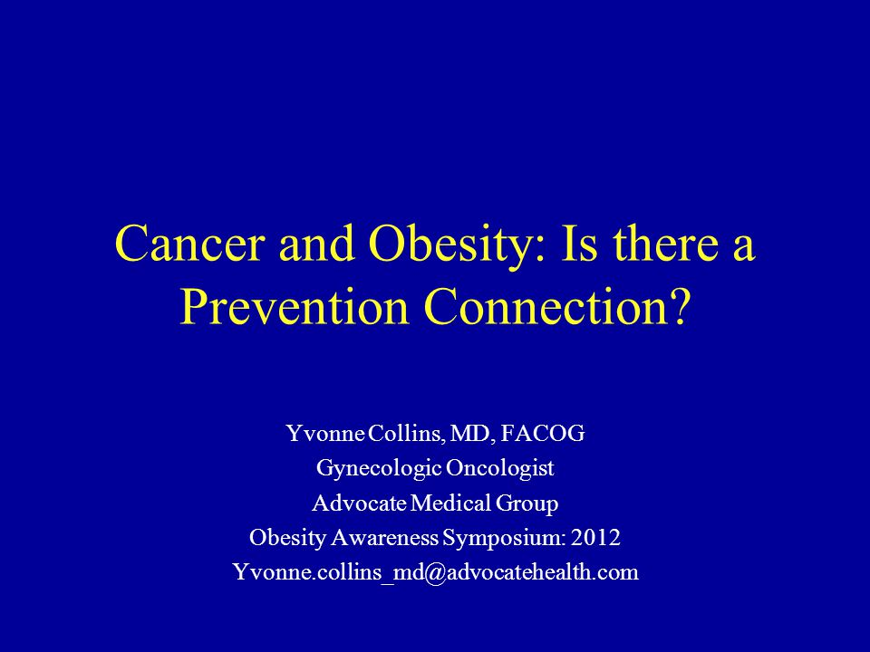 Cancer and Obesity: Is there a Prevention Connection.