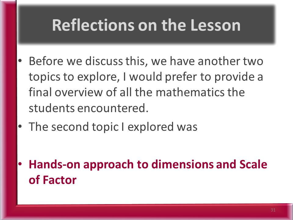 Before we discuss this, we have another two topics to explore, I would prefer to provide a final overview of all the mathematics the students encountered.