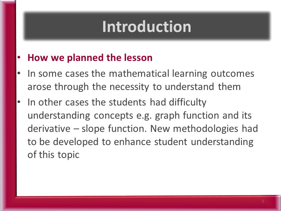 How we planned the lesson In some cases the mathematical learning outcomes arose through the necessity to understand them In other cases the students had difficulty understanding concepts e.g.