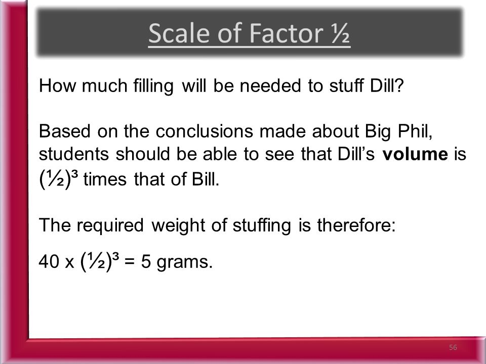 56 How much filling will be needed to stuff Dill.