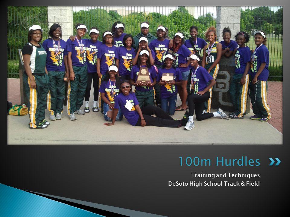Training and Techniques DeSoto High School Track & Field 100m Hurdles