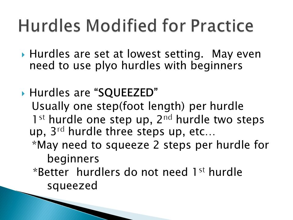 """ Hurdles are set at lowest setting. May even need to use plyo hurdles with beginners  Hurdles are """"SQUEEZED"""" Usually one step(foot length) per hurdl"""