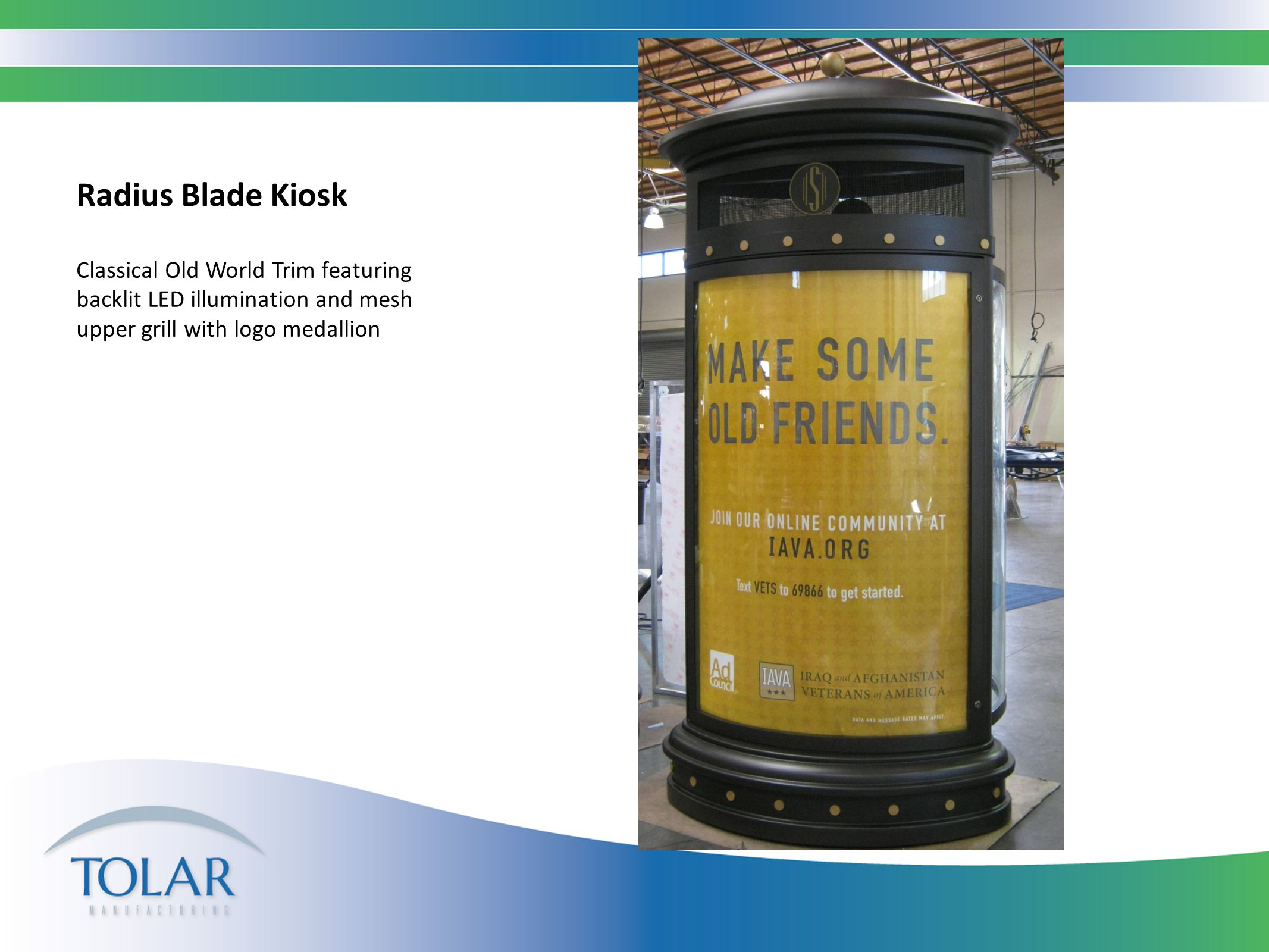 Radius Blade Kiosk Classical Old World Trim featuring backlit LED illumination and mesh upper grill with logo medallion