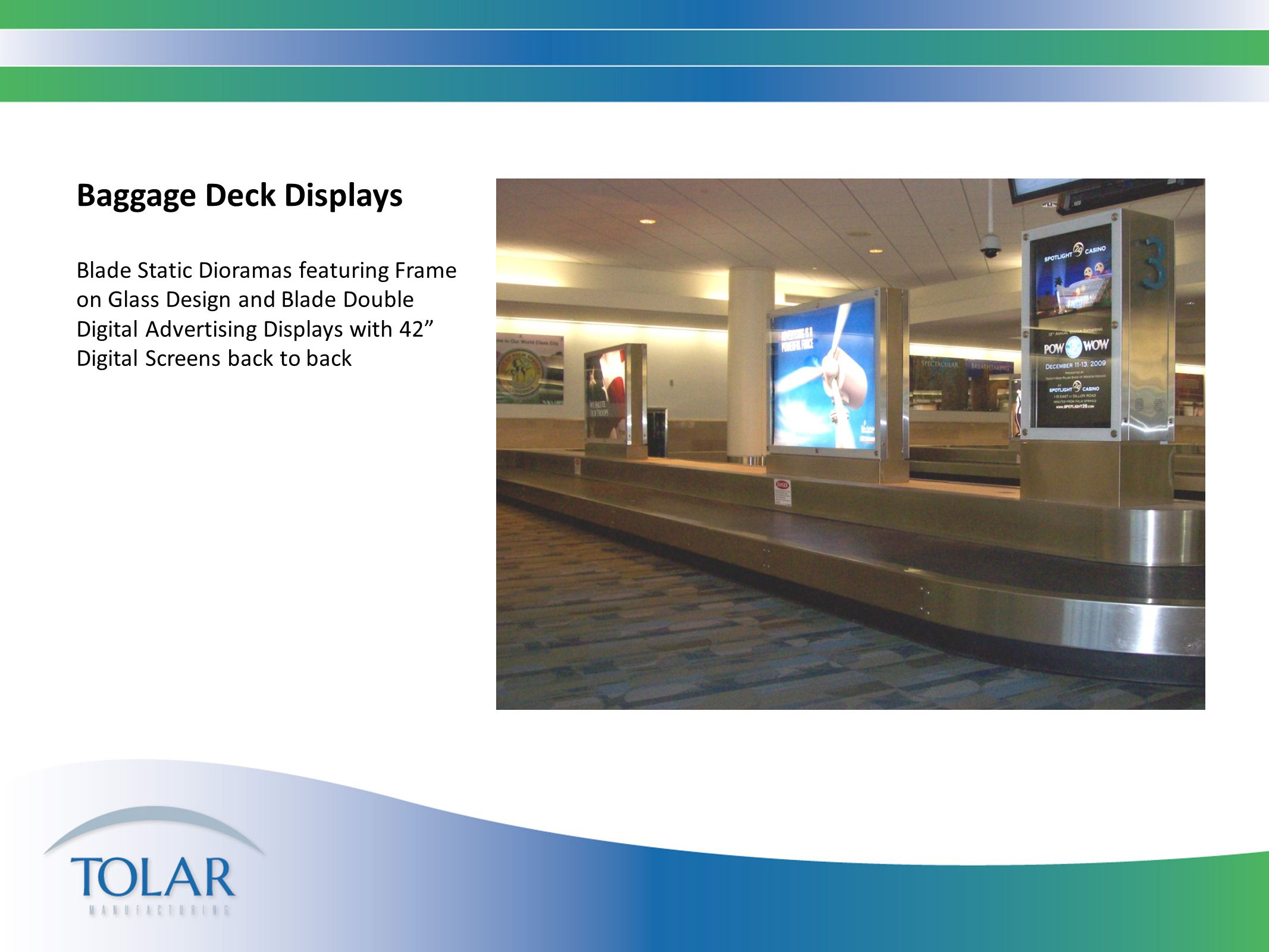 Baggage Deck Displays Blade Static Dioramas featuring Frame on Glass Design and Blade Double Digital Advertising Displays with 42 Digital Screens back to back