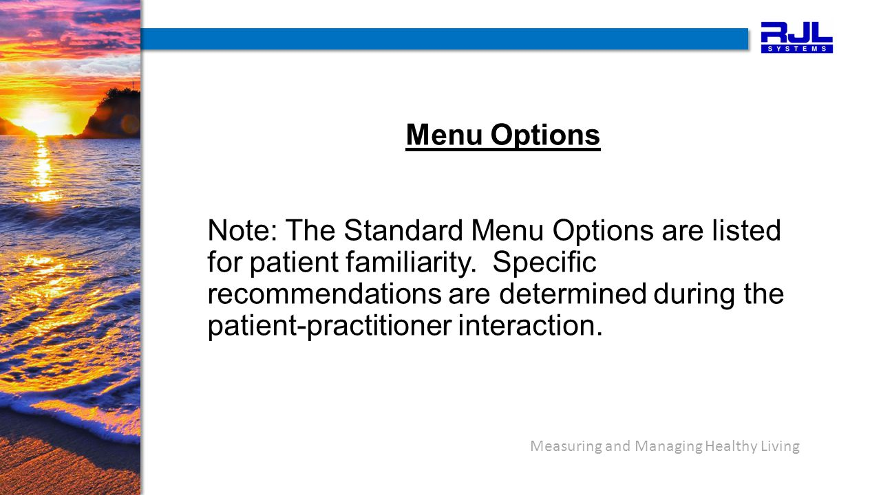 Measuring and Managing Healthy Living Menu Options Note: The Standard Menu Options are listed for patient familiarity.