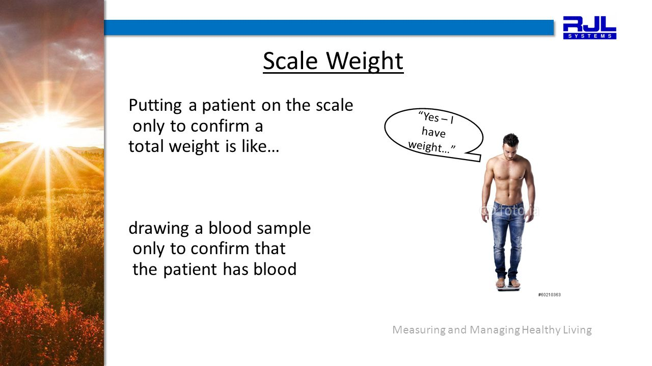 Measuring and Managing Healthy Living Limitations of other BIA methods: Standing Foot to Foot Correlation, R =.71, vs.