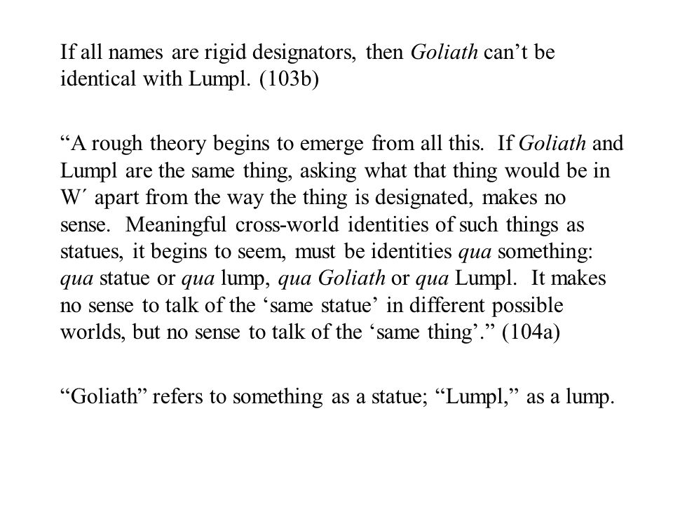 If all names are rigid designators, then Goliath can't be identical with Lumpl.